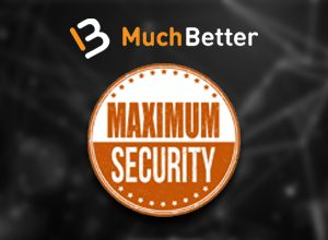 Maximum Security MuchBetter